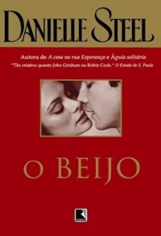 Baixar O Beijo - Danielle Steel ePub PDF Mobi ou Ler Online