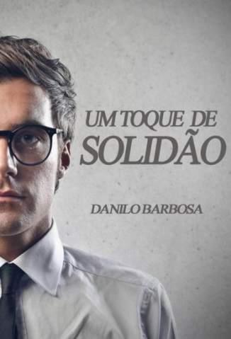 Baixar Um Toque de Solidao - Danilo Barbosa ePub PDF Mobi ou Ler Online