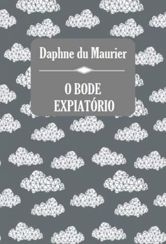 Baixar Livro O Bode Expiatório - Daphne Du Maurier em ePub PDF Mobi ou Ler Online