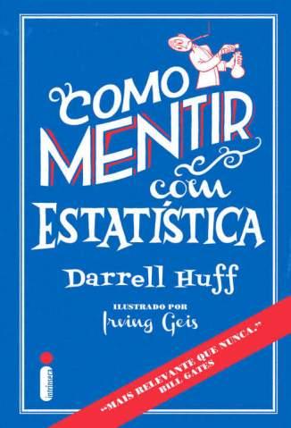 Baixar Livro Como Mentir Com Estatística - Darrell Heff em ePub PDF Mobi ou Ler Online