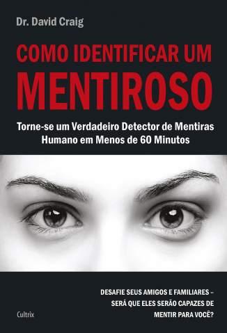 Baixar Livro Como Identificar um Mentiroso - David Craig  em ePub PDF Mobi ou Ler Online