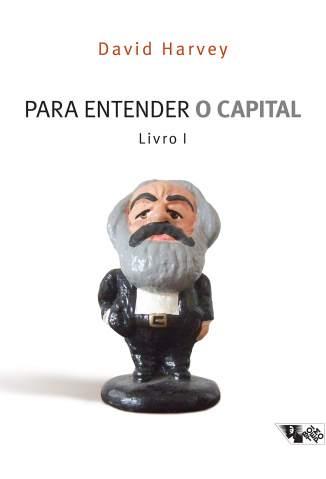 Baixar Livro Para Entender o Capital: Livro I - David Harvey em ePub PDF Mobi ou Ler Online