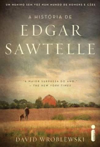 Baixar A História de Edgar Sawtelle - David Wroblewski ePub PDF Mobi ou Ler Online
