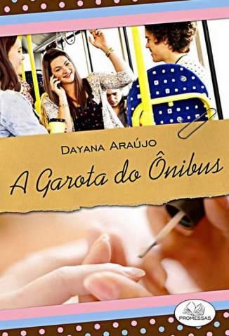 Baixar A Garota do Ônibus - Dayana Araújo ePub PDF Mobi ou Ler Online