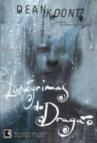 Baixar Livro Lágrimas do Dragão - Dean R. Koontz em ePub PDF Mobi ou Ler Online