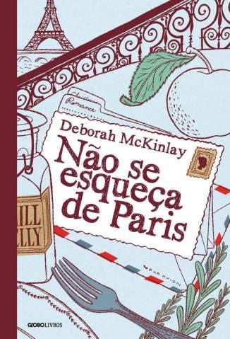 Baixar Não Se Esqueça de Paris - Deborah McKinlay ePub PDF Mobi ou Ler Online