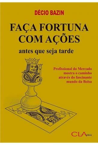 Baixar Livro Faça Fortuna com Ações, Antes que seja Tarde - Décio Bazin em ePub PDF Mobi ou Ler Online