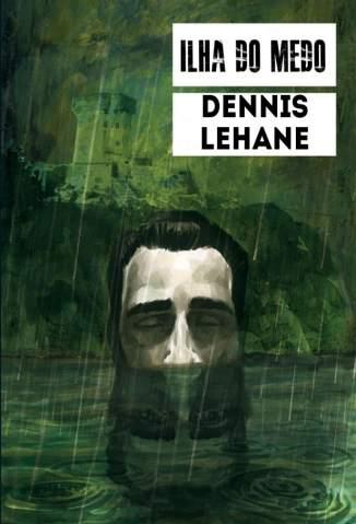 Baixar Livro Ilha do Medo - Dennis Lehane em ePub PDF Mobi ou Ler Online