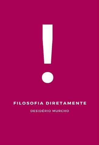 Baixar Livro Filosofia Diretamente - Desidério Murcho em ePub PDF Mobi ou Ler Online