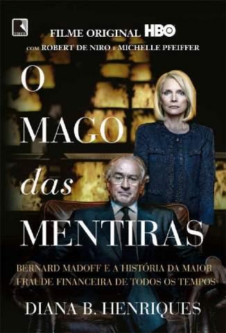 Baixar Livro O Mago das Mentiras: Bernard Madoff e a História da Maior Fraude Financeira de Todos Os Tempos - Diana B. Henriques em ePub PDF Mobi ou Ler Online