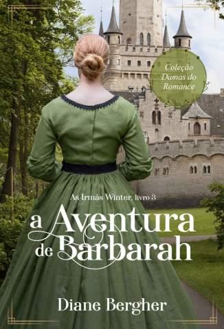 Baixar Livro A Aventura de Barbarah - As Irmãs Winter Vol. 3 - Diane Bergher  em ePub PDF Mobi ou Ler Online