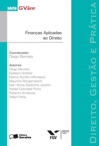 Baixar Finanças Aplicadas Ao Direito - Série Gvlaw - Diego Barreto  ePub PDF Mobi ou Ler Online
