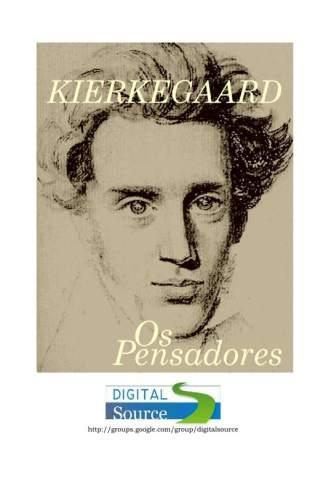 Baixar Os Pensadores Kierkegaard - Digital Source ePub PDF Mobi ou Ler Online