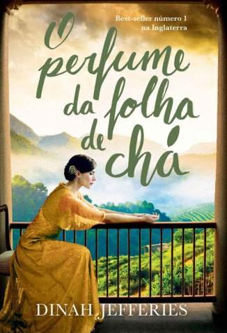 Baixar O Perfume da Folha de Chá - Dinah Jefferies ePub PDF Mobi ou Ler Online