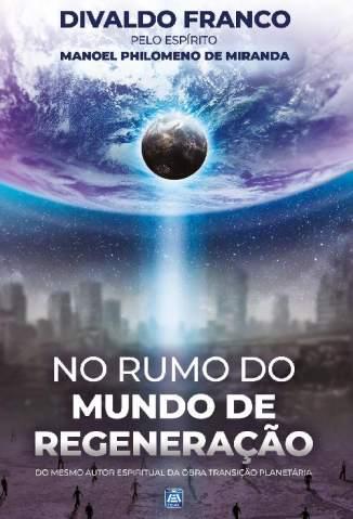 Baixar Livro No Rumo do Mundo de Regeneração - Divaldo Pereira Franco em ePub PDF Mobi ou Ler Online