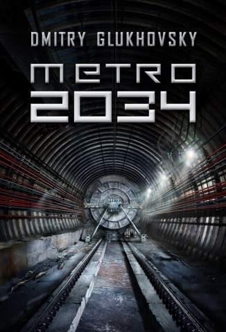 Baixar Livro Metro 2034 - Dmitry Glukhovsky em ePub PDF Mobi ou Ler Online