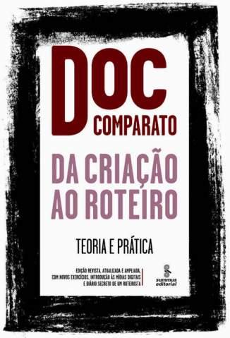 Baixar Livro Da Criação Ao Roteiro - Teoria e Prática - Doc Comparato  em ePub PDF Mobi ou Ler Online