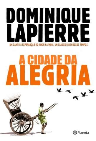 Baixar Livro A Cidade da Alegria - Dominique Lapierre em ePub PDF Mobi ou Ler Online