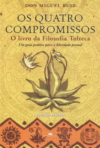 Baixar Livro Os Quatro Compromissos - Don Miguel Ruiz em ePub PDF Mobi ou Ler Online