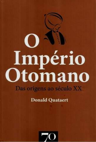 Baixar O Império Otomano: das Origens ao Século XX - Donald Quataert ePub PDF Mobi ou Ler Online