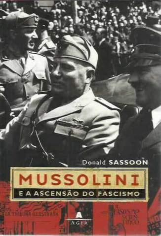 Baixar Livro Mussolini e a Ascensão do Fascismo - Donald Sassoon em ePub PDF Mobi ou Ler Online