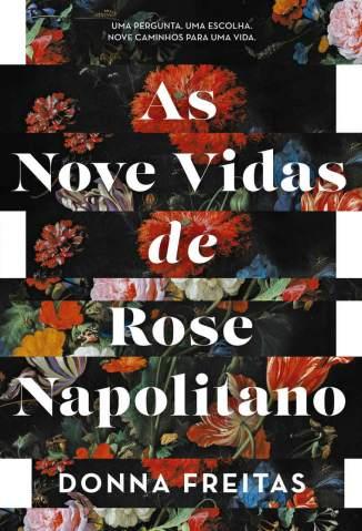 Baixar Livro As Nove Vidas de Rose Napolitano - Donna Freitas em ePub PDF Mobi ou Ler Online