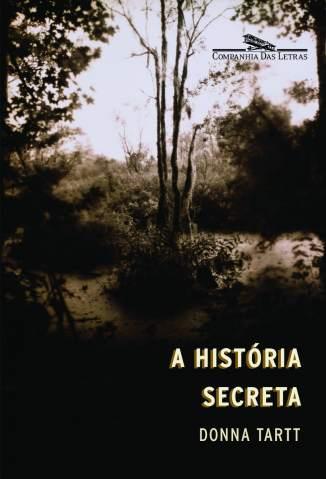 Baixar Livro A História Secreta - Donna Tartt em ePub PDF Mobi ou Ler Online
