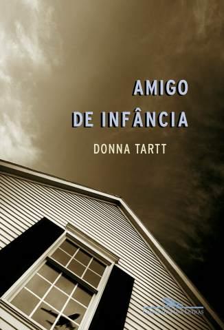Baixar Livro O Amigo de Infância - Donna Tartt em ePub PDF Mobi ou Ler Online