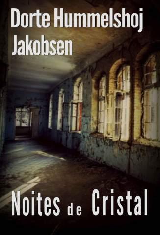Baixar Livro Noites de Cristal - Dorte Hummelshøj Jakobsen em ePub PDF Mobi ou Ler Online