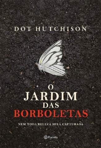 Baixar Livro O Jardim das Borboletas - Dot Hutchison em ePub PDF Mobi ou Ler Online