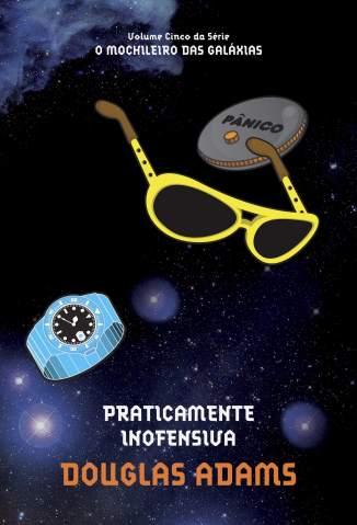 Baixar Livro Praticamente Inofensiva - O Guia do Mochileiro das Galáxias Vol. 5 - Douglas Adams em ePub PDF Mobi ou Ler Online