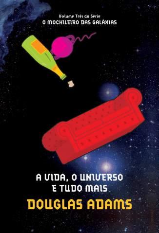 Baixar Livro A Vida , o Universo e Tudo Mais - O Guia do Mochileiro das Galáxias Vol. 3 - Douglas Adams em ePub PDF Mobi ou Ler Online