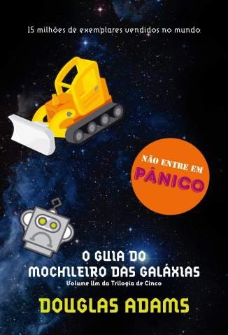 Baixar Livro O Guia do Mochileiro das Galáxias - O Guia do Mochileiro das Galáxias Vol. 1 - Douglas Adams em ePub PDF Mobi ou Ler Online