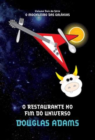 Baixar Livro O Restaurante No Fim do Universo - O Guia do Mochileiro das Galáxias Vol. 2 - Douglas Adams em ePub PDF Mobi ou Ler Online