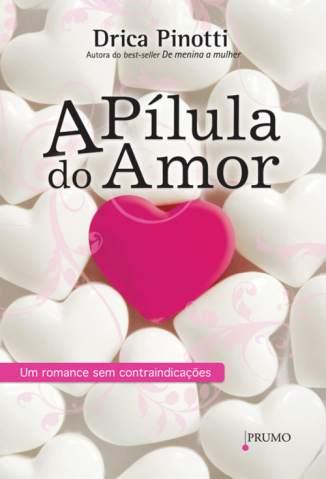 Baixar A Pílula do Amor - Drica Pinotti ePub PDF Mobi ou Ler Online
