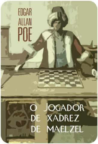 Baixar Livro O Jogador de Xadrez de Maelzel - Edgar Allan Poe em ePub PDF Mobi ou Ler Online