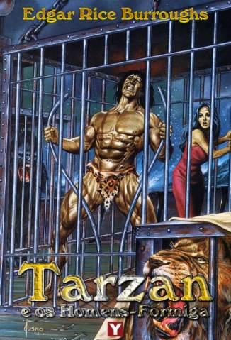 Baixar Tarzan e Os Homens-Formiga - Tarzan Vol. 10 - Edgar Rice Burroughs ePub PDF Mobi ou Ler Online