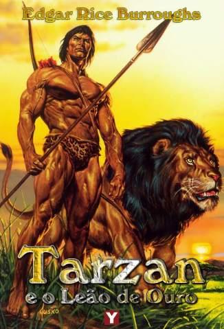 Baixar Tarzan e o Leão de Ouro - tar Vol. 9 - Edgar Rice Burroughs ePub PDF Mobi ou Ler Online