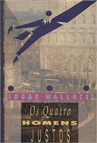 Baixar Os Quatro Homens Justos - Edgar Wallace ePub PDF Mobi ou Ler Online
