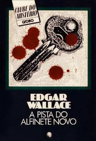 Baixar A Pista do Alfinete Novo - Edgar Wallace ePub PDF Mobi ou Ler Online