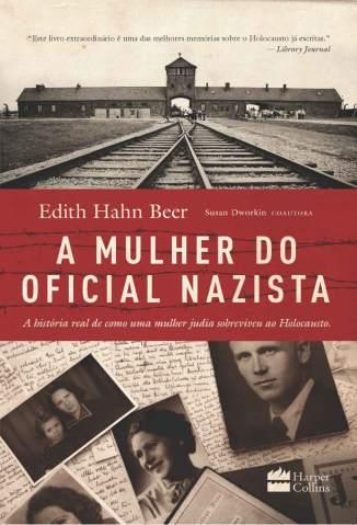 Baixar A Mulher do Oficial Nazista - Edith Hahn Beer ePub PDF Mobi ou Ler Online