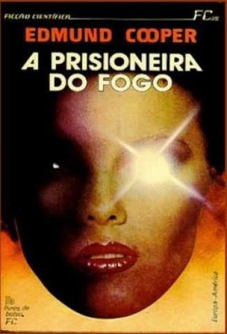 Baixar A Prisioneira do Fogo - Edmund Cooper ePub PDF Mobi ou Ler Online