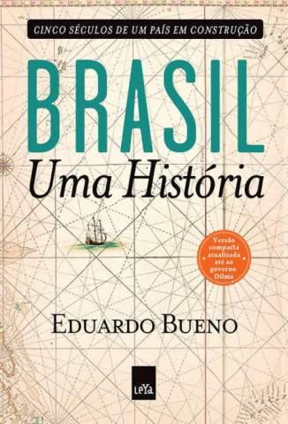 Baixar Livro Brasil, uma História - Eduardo Bueno em ePub PDF Mobi ou Ler Online