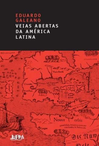 Baixar Livro As Veias Abertas da América Latina - Eduardo Galeano em ePub PDF Mobi ou Ler Online