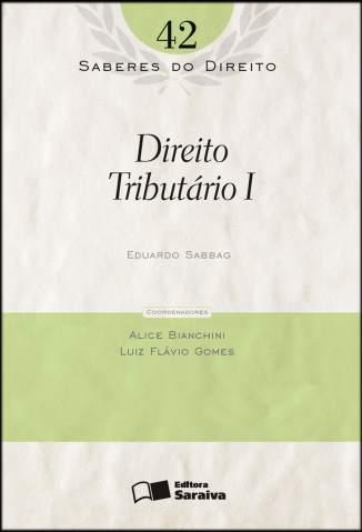 Baixar Direito Tributario I - Saberes do Direito Vol. 42 - Eduardo Sabbag  ePub PDF Mobi ou Ler Online