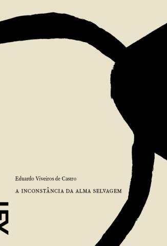 Baixar A Inconstância da Alma Selvagem - Eduardo Viveiros de Castro ePub PDF Mobi ou Ler Online