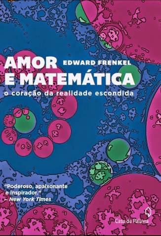 Baixar Amor e Matemática - Edward Frenkel ePub PDF Mobi ou Ler Online