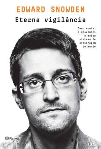 Baixar Livro Eterna Vigilância - Edward Snowden em ePub PDF Mobi ou Ler Online
