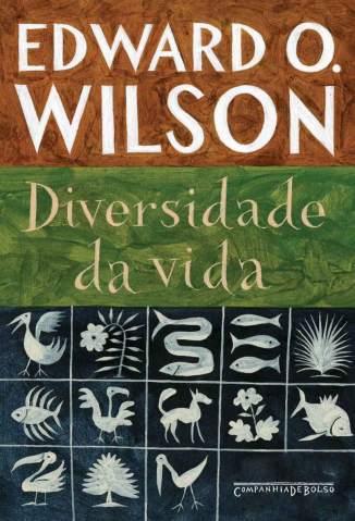 Baixar Diversidade da Vida - Edward O. Wilson  ePub PDF Mobi ou Ler Online