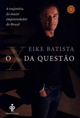 Baixar Livro O X da Questão - Eike Batista em ePub PDF Mobi ou Ler Online